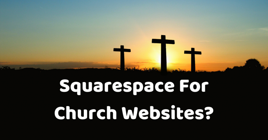 Squarespace Church Websites – A Useful Tool?